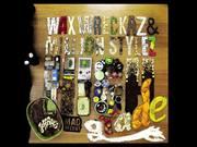 Watch free video Wax Wreckaz - High Grade ft. Million Stylez