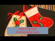 Watch free video Auld Lang Syne Instrumental Jazz