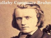 Watch free video Lullaby Composer Brahms